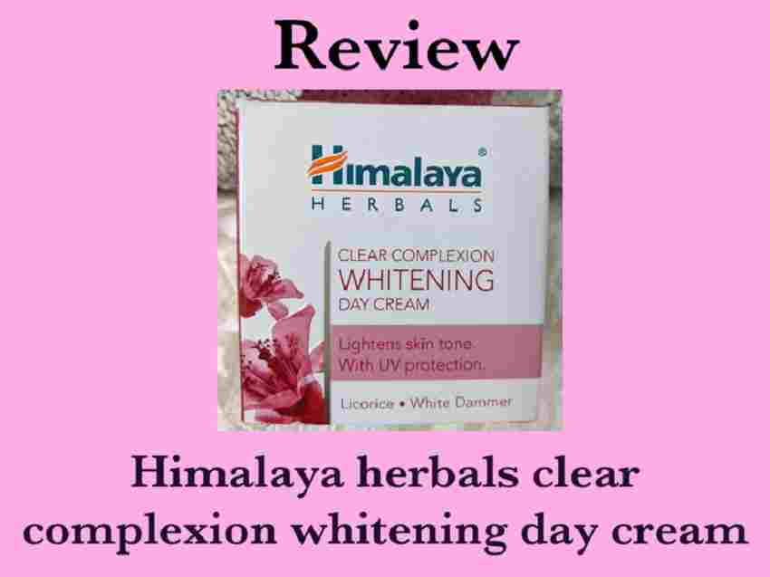 Himalaya Clear Complexion Day Cream - Review