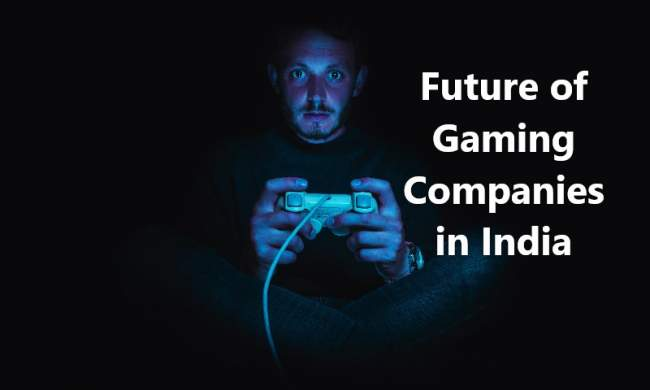 future of gaming companies in india