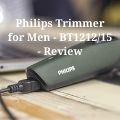 Philips Trimmer for Men - BT1212_15 - Review