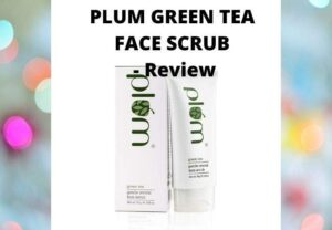 PLUM GREEN TEA GENTLE REVIVAL FACE SCRUB – Review