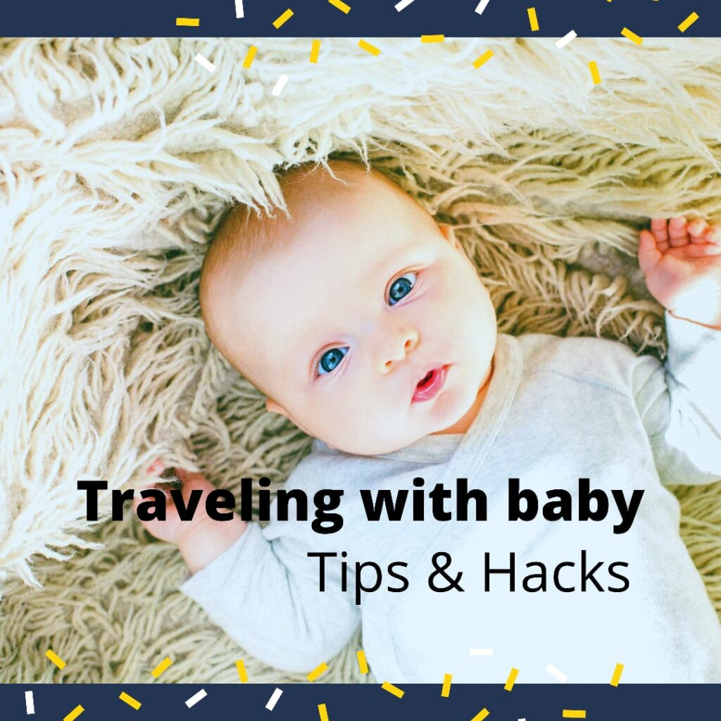 Travelling with baby by car and plane tips and hacks